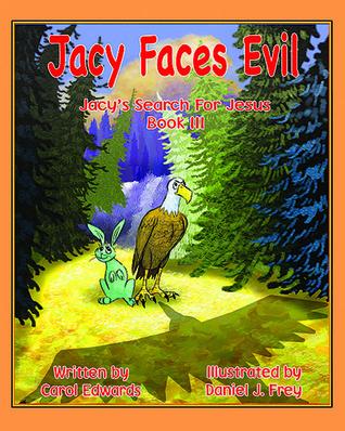 Jacy Faces Evil: (Jacy Search For Jesus Book 3)  by  Carol   Edwards