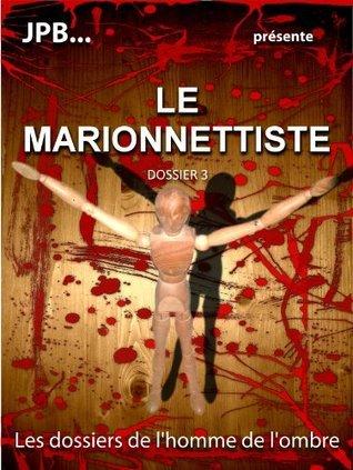 LE MARIONNETTISTE (les dossiers de lhomme de lombre)  by  JPB