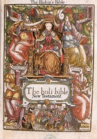 The Bishops Bible New Testament  by  Church of England