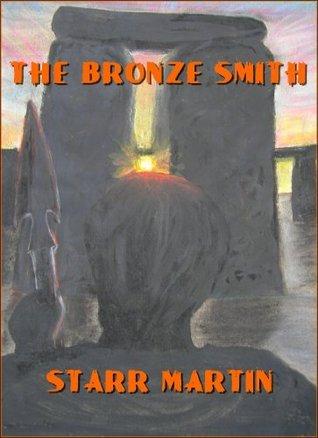 THE BRONZE SMITH Starr Martin