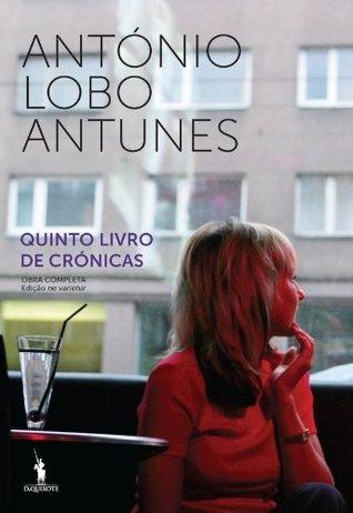 Quinto Livro de Crónicas António Lobo Antunes
