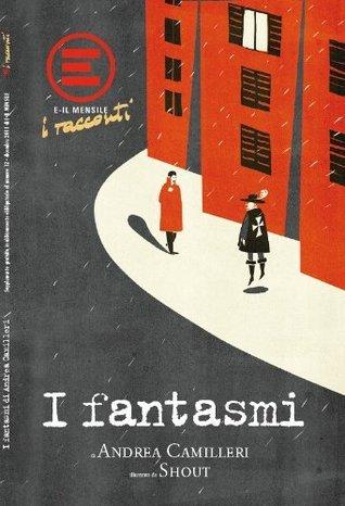I fantasmi  by  Andrea Camilleri