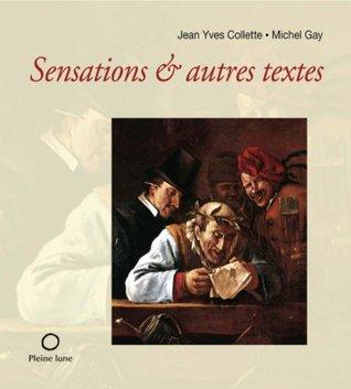Sensations et autres textes (CARRÉe)  by  Jean Yves Collette