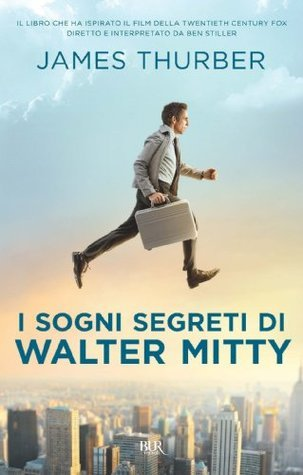I sogni segreti di Walter Mitty James Thurber