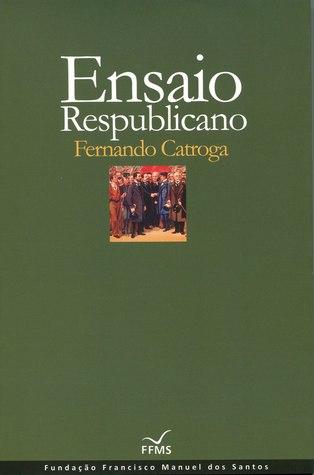 Ensaio Respublicano Fernando Catroga