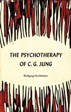 The Psychotherapy of C.G. Jung  by  Wolfgang Hochheimer