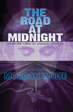 The Road At Midnight  by  Morgan Wolfe