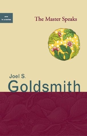 The Master Speaks (Acropolis Preservation Series)  by  Joel S. Goldsmith