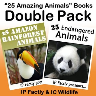 25 Endangered Animals & 25 Amazon Rainforest Animals - DOUBLE PACK. Amazing facts, photos & video links to some of the worlds most awesome animals. (25 Amazing Animals Series)  by  IC Wildlife