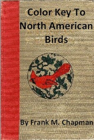 Color Key To North American Birds - Fully Illustrated In Color  by  Frank M. Chapman