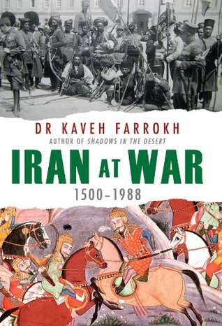 Iran at war  by  Kaveh Farrokh