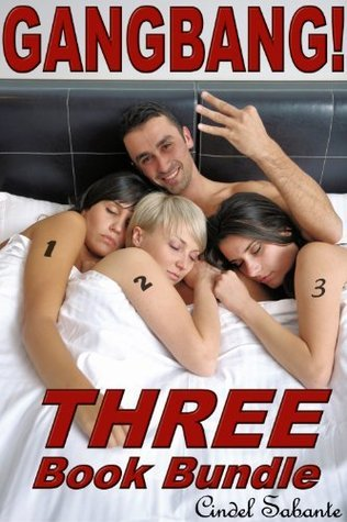 Gangbang! - Three Book Bundle  by  Cindel Sabante