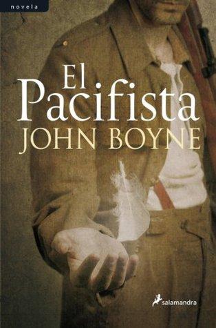 El pacifista (Novela) (Spanish Edition)  by  John Boyne