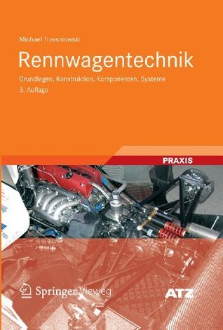 Rennwagentechnik: Grundlagen, Konstruktion, Komponenten, Systeme (ATZ/MTZ-Fachbuch) Michael Trzesniowski