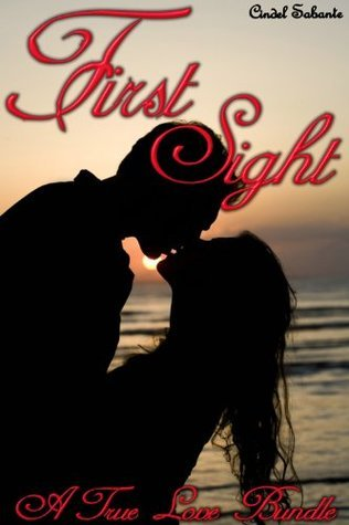 First Sight - A True Love Bundle  by  Cindel Sabante