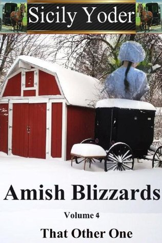 That Other One (Amish Blizzards #4) Sicily Yoder
