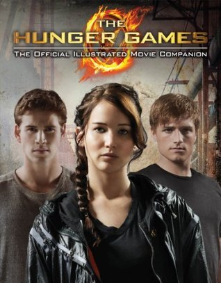 The Hunger Games Official Illustrated Movie Companion  by  Kate Egan