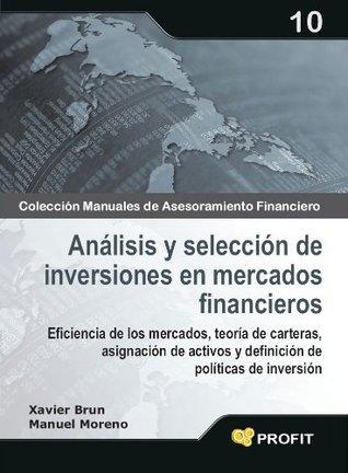 Análisis y selección de inversiones en mercados financieros (Colección Manuales de Asesoramiento Financiero) Xavier Brun