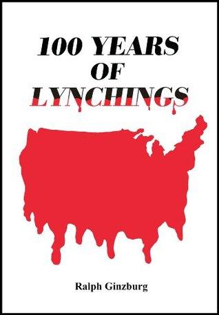 100 Years of Lynchings Ralph Ginzburg