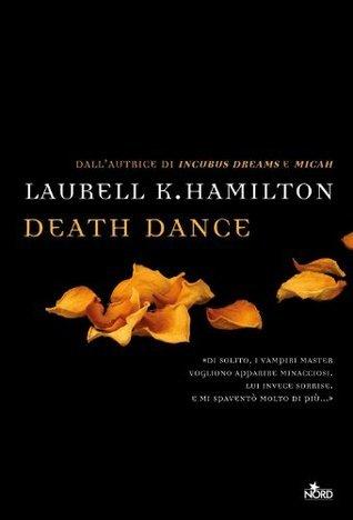 Death dance: Una storia di Anita Blake  by  Laurell K. Hamilton