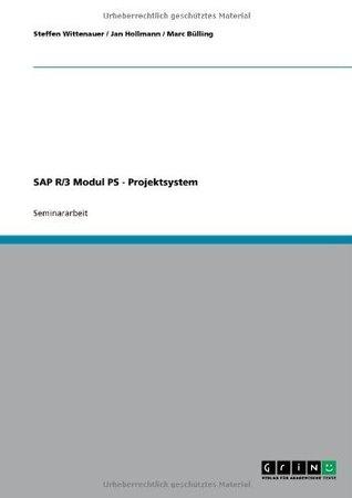 SAP R/3 Modul PS - Projektsystem Marc Bülling