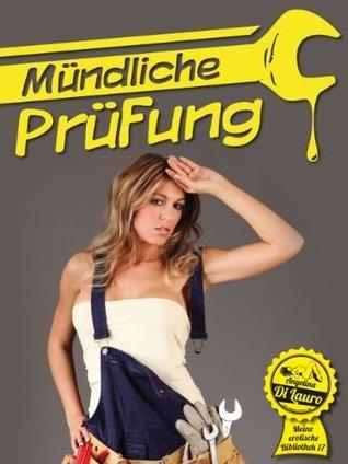 Mündliche Prüfung (Meine erotische Bibliothek) Angelina Di Lauro