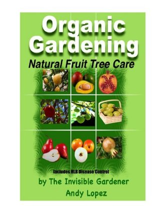 Natural Fruit Tree Care  by  Andy Lopez