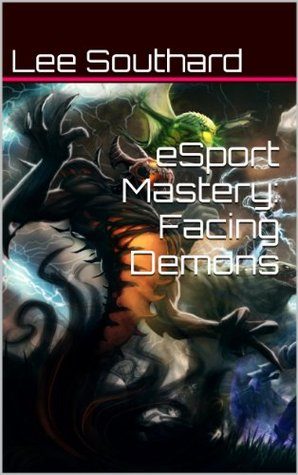 eSport Mastery: Facing Demons Lee Southard