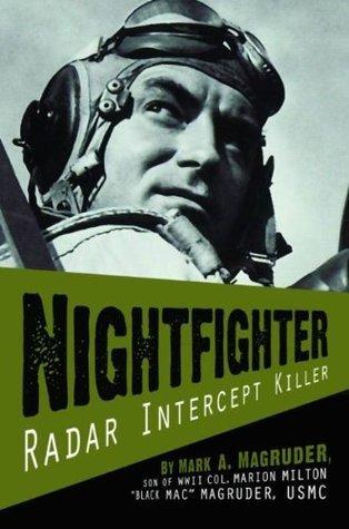 Nightfighter: Radar Intercept Killer Mark A. Magruder