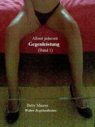 Band 1: Gegenleistung Betty Maurer