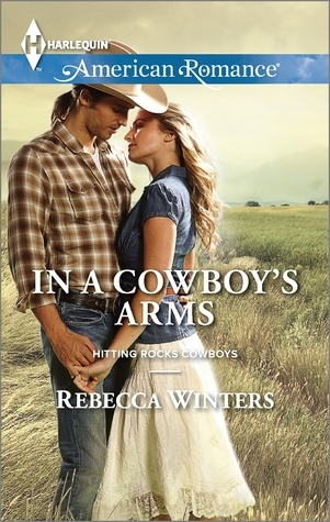 In a Cowboys Arms  by  Rebecca Winters