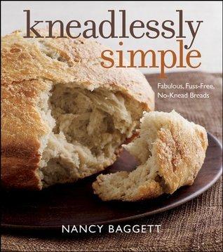 Kneadlessly Simple Nancy Baggett