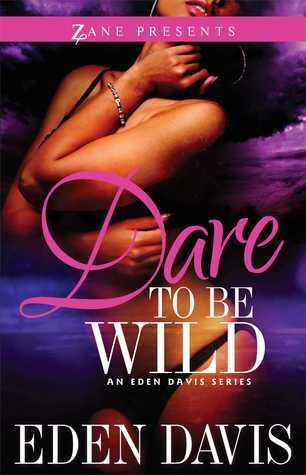 Dare to Be Wild: A Novel Eden  Davis