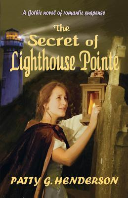 The Secret Of Lighthouse Pointe Patty G. Henderson