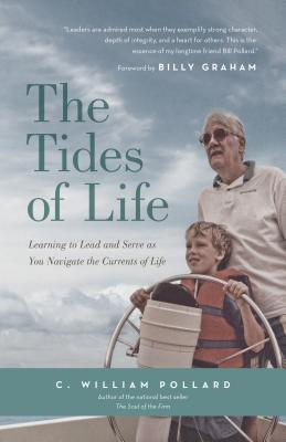 The Tides of Life: Reflections on Leadership, Faith, and Service to the World  by  C. William Pollard