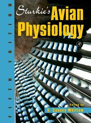 Sturkies Avian Physiology, Fifth Edition G. Causey Whittow
