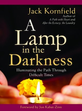 Lamp in the Darkness, A  by  Jack Kornfield