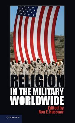 Religion in the Military Worldwide Ron E. Hassner