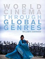 World Cinema Through Global Genres  by  William V. Costanzo