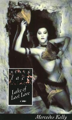 Lake Of Lost Love Mercedes Kelly