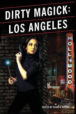 Dirty Magick: Los Angeles  by  Neal Pollack