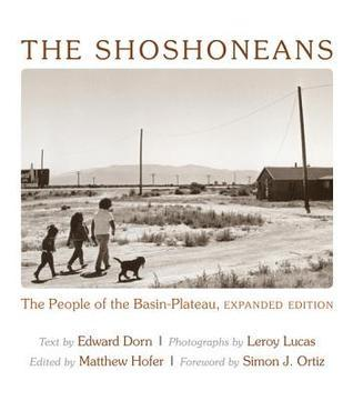 The Shoshoneans: The People of the Basin-Plateau, Expanded Edition. Edward Dorn