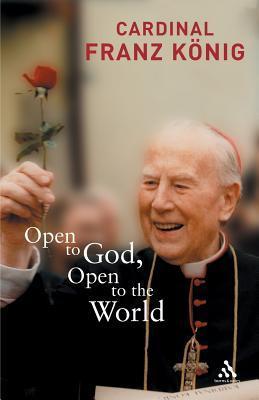 Open to God: The Last Testament: The Last Testament Franz Konig