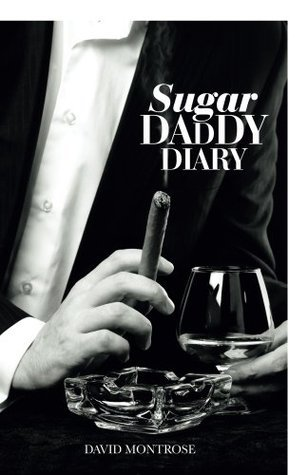 Sugar Daddy Diary  by  David Montrose