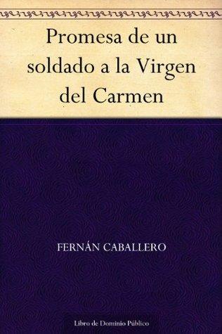 Promesa de un soldado a la Virgen del Carmen  by  Fernán Caballero