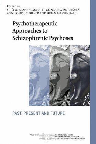 Psychotherapeutic Approaches To Schizophrenic Psychoses Yrjö O. Alanen