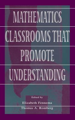 Mathematics Classrooms That Promote Understanding  by  Elizabeth Fennema