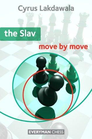 The Slav: Move Move by Cyrus Lakdawala