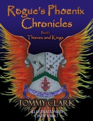 Rogues Phoenix Chronicles Book I: Thieves and Kings - Sample Tommy Clark