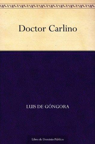 Doctor Carlino Luis de Góngora